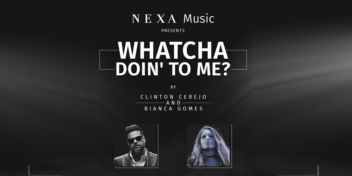 NEXA Music launches its fourth song 'Whatcha Doin to Me' by Clinton Cerejo and Bianca Gomes