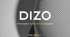DIZO – The First Brand in realme TechLife Ecosystem Announces its Global Launch